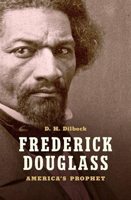 History: Frederick Douglass by D. H. Dilbeck